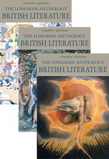 The Longman Anthology of British Literature, Volumes 2a, 2b, and 2c - Kevin J.H. Dettmar, Peter J. Manning, Christopher Baswell, Clare Carroll, Heather Henderson, William Chapman Sharpe, Stuart Sherman, Susan J. Wolfson, Anne Howland Schotter, Andrew Hadfield