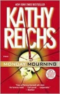 Monday Mourning (Temperance Brennan Series #7) - Kathy Reichs