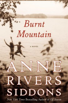 Burnt Mountain - Anne Rivers Siddons
