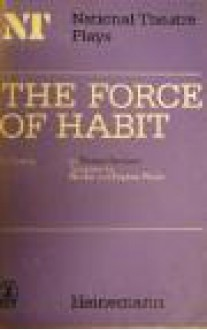 The Force of Habit: A Comedy - Thomas Bernhard