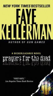 Prayers for the Dead: A Decker/Lazarus Novel - Faye Kellerman
