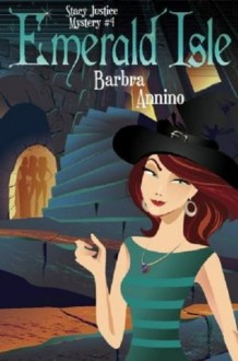 Emerald Isle (A Stacy Justice Mystery #4) - Barbra Annino