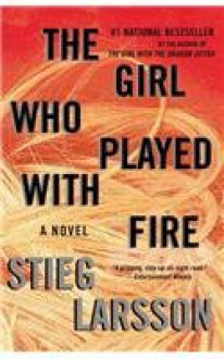 The Girl Who Played With Fire: A Novel - Stieg Larsson
