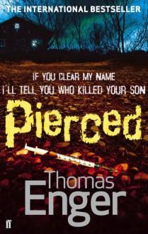 Pierced. Thomas Enger - Thomas Enger