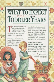 What to Expect the Toddler Years - Heidi Murkoff, Arlene Eisenberg, Sandee Hathaway