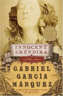 Innocent Erendira and Other Stories - Gregory Rabassa, Gabriel García Márquez