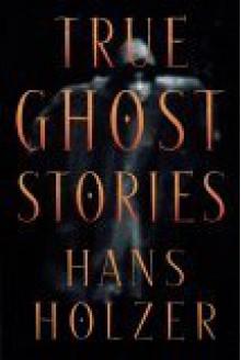 True Ghost Stories - Hans Holzer