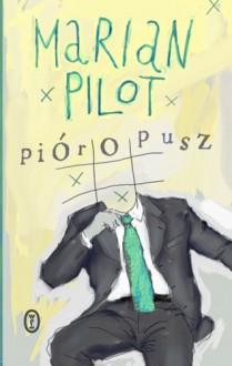Pióropusz - Marian Pilot