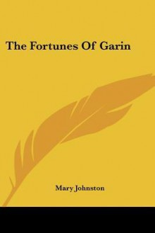 The Fortunes of Garin - Mary Johnston
