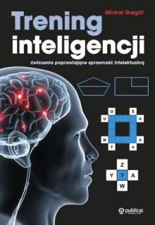 Trening Inteligencji (Polska wersja jezykowa) - Michal Gargól