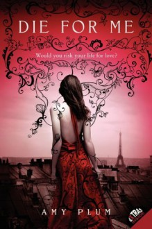 Die for Me (Revenants #1) - Amy Plum