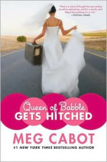Queen of Babble Gets Hitched (Queen of Babble Series #3) -