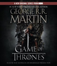 A Game of Thrones (A Song of Ice and Fire #1) - George R.R. Martin, Roy Dotrice