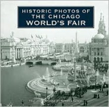 Historic Photos of the Chicago World's Fair - Russell Lewis