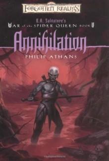 Annihilation (Forgotten Realms: War of the Spider Queen, #5) - Philip Athans