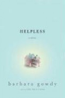 Helpless - Barbara Gowdy