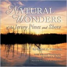 Natural Wonders of the Jersey Pines and Shore - Robert A. Peterson