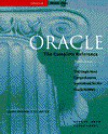 Oracle Complete Reference Ver 7.2 (Oracle Series) - George Koch, Kevin Loney