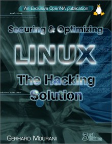 Securing & Optimizing Linux: The Hacking Solution - Gerhard Mourani