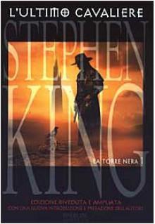 L'ultimo cavaliere (La torre nera, #1) - Tullio Dobner, Stephen King
