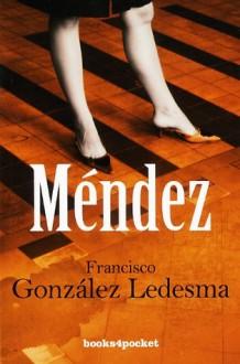 Méndez - Francisco González Ledesma