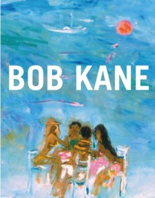 Bob Kane Paintings: People and Places - Richard Boyle