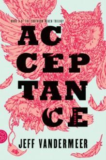 Acceptance: A Novel - Jeff VanderMeer