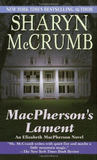 MacPherson's Lament (Elizabeth MacPherson, Bk 7) - Sharyn McCrumb