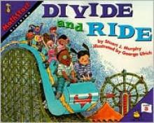 Divide and Ride - Stuart J. Murphy, George Ulrich