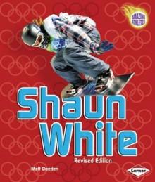 Shaun White (Amazing Athletes) - Matt Doeden