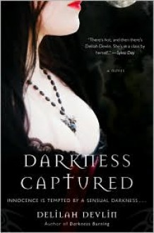Darkness Captured A Novel - Delilah Devlin