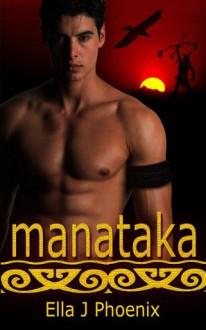 Manataka - Ella J. Phoenix