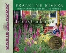 Leota's Garden - Francine Rivers, Flo Schmidt