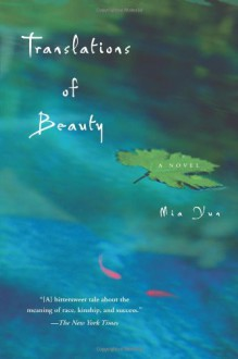 Translations of Beauty: A Novel - Mia Yun