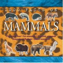 1000 Facts on Mammals - Duncan Brewer, Steve Parker, Ruth Boardman