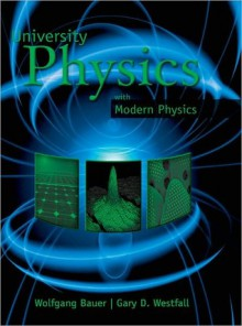 University Physics with Modern Physics (NOOKstudy eTextbook) - Wolfgang Bauer, Gary Westfall