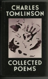 Collected Poems: 1951-1981 - Charles Tomlinson