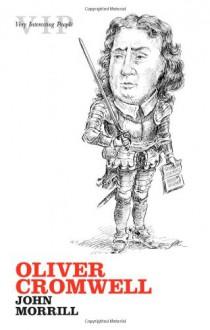 Oliver Cromwell - John Morrill