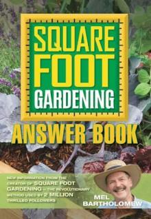 Square Foot Gardening: Answer Book - Mel Bartholomew