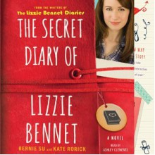 The Secret Diary of Lizzie Bennet - Bernie Su,Kate Rorick,Ashley Clements