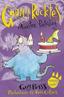 Monster Birthday (Gormy Ruckles) - Guy Bass, Ross Collins