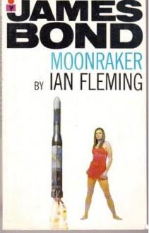 Moonraker (James Bond, #3) - Ian Fleming