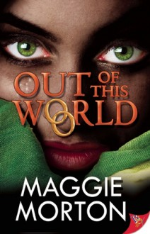 Out of This World - Maggie Morton