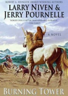 Burning Tower - Larry Niven, Jerry Pournelle, Tom Weiner