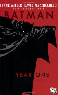 Batman: Year One - Richmond Lewis,Frank Miller,Dennis O'Neil,David Mazzucchelli