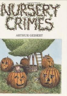 Nursery Crimes - Arthur Geisert