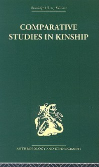 Comparative Studies in Kinship - Jack Goody, Jay H. Moskowitz