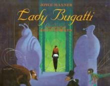 Lady Bugatti - Joyce Maxner, Kevin Hawkes
