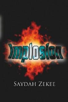 Implosion - Saydah Zekee