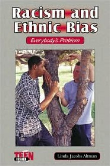 Racism and Ethnic Bias: Everybody's Problem - Linda Jacobs Altman